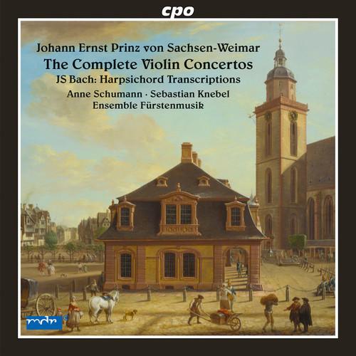 Johann Ernst Prinz von Sachsen Weimar: Complete Violin ConcertosJ.S. Bach: Harpsichord Transcriptions