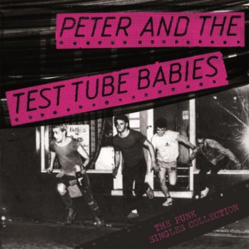 Peter And The Test Tube Babies  ‎– The Punk Singles Collection