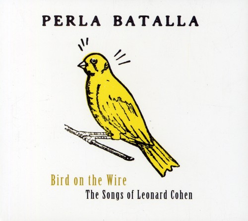 Bird on the Wire: The Songs of Leonard Cohen