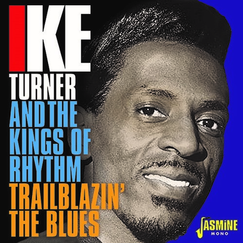 Ike Turner / Kings Of Rhythm - Trailblazin The Blues 1951-1957 (Uk)