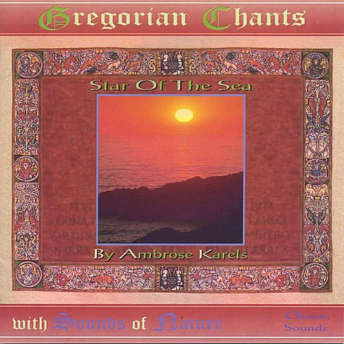 Star of the Sea Gregorian Chants with Sounds of Na