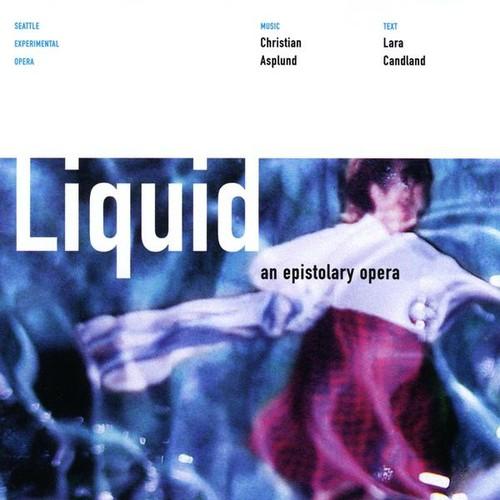 Liquid: An Epistolary Opera