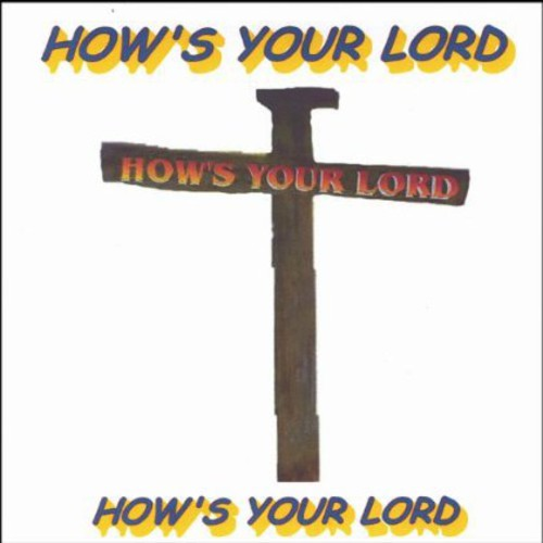 Hows Your Lord