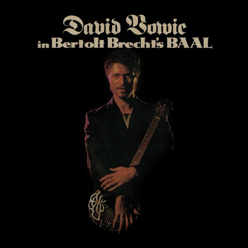 David Bowie - In Bertolt Brecht's Baal (2017 Remastered Version) [Indie Exclusive Limited Edition 10in Vinyl]