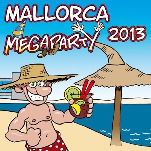 Mallorca Megaparty 2013 /  Various