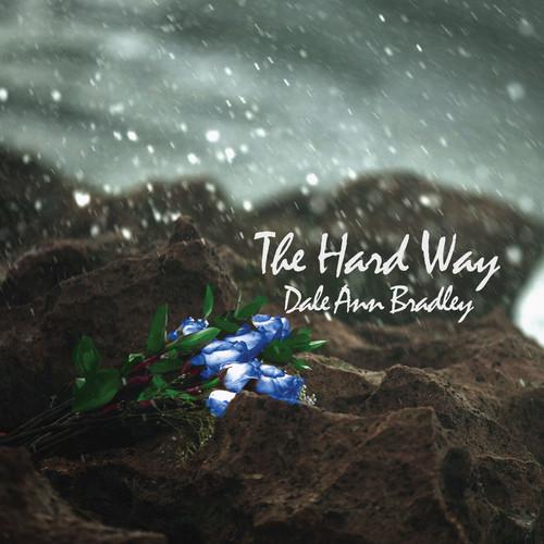 Dale Ann Bradley - The Hard Way