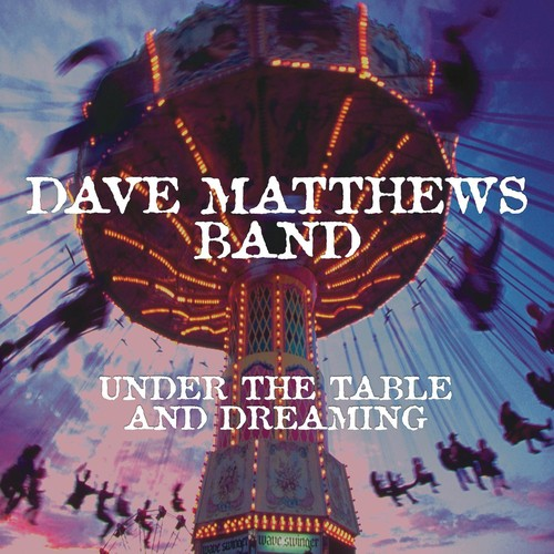 Dave Matthews Band - Under the Table and Dreaming [LP]