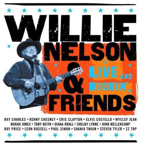 Willie Nelson - Willie Nelson & Friends-Live & Kickin'