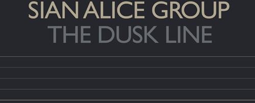 Sian Alice Group-The Dusk Line