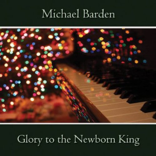Michael Barden - Glory To The Newborn King (2012 Remaster) (Cdr)