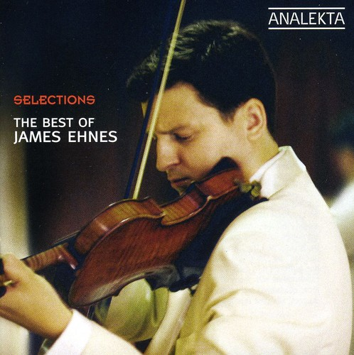 Selection: Best of James Ehnes