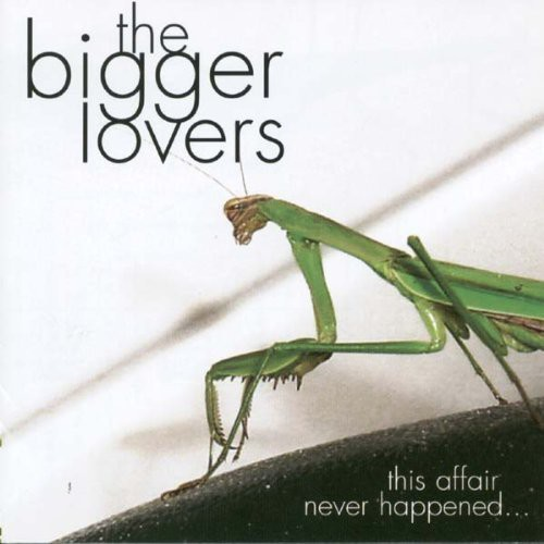 Bigger Lovers - This Affair Never Happened & Here Are Eleven Son