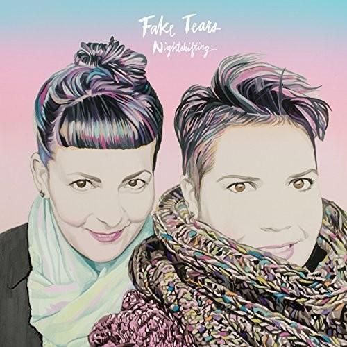 Fake Tears - Nightshifting