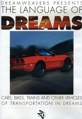 Language of Dreams: Cars,Bikes,Trains & Other Vehicles of TransportatiOn in Dreams