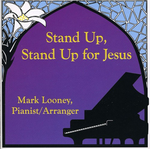Looney, Mark : Stand Up Stand Up for Jesus