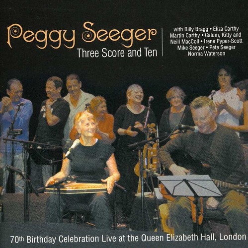 Peggy Seeger - Three Score & Ten-Featuring Billy
