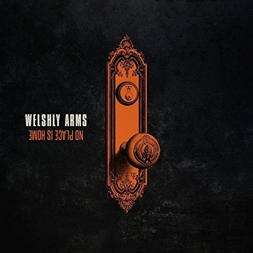 Welshly Arms - No Place Is Home [Import LP]