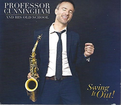 Professor Cunningham & His Old School: Swing It