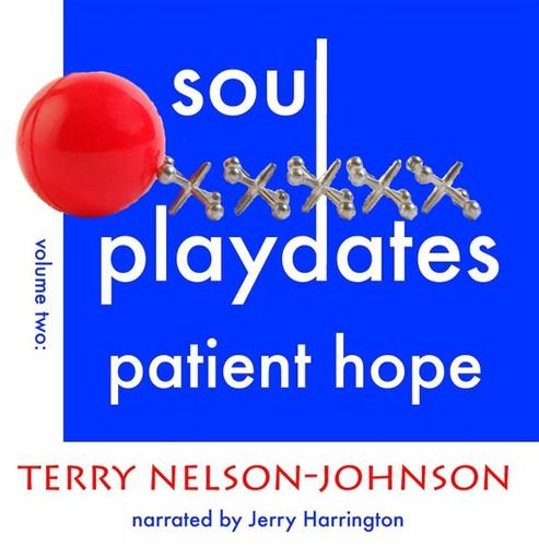 Soul Playdates*Vol. Two: Patient Hope