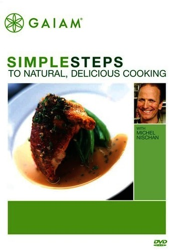 Simple Steps to Naturally, Delicious Cooking With Michel Nischan