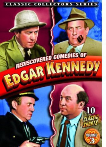 Rediscovered Comedies of Edgar Kennedy Vol. 3