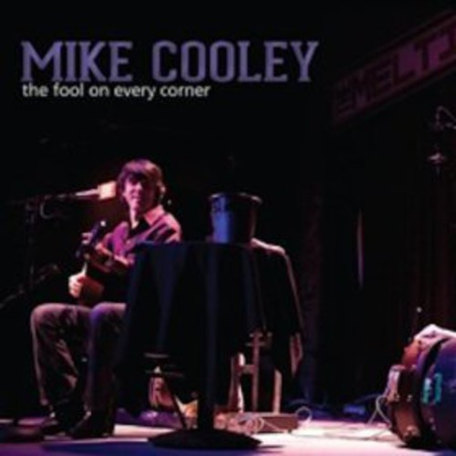 Mike Cooley - The Fool On Every Corner