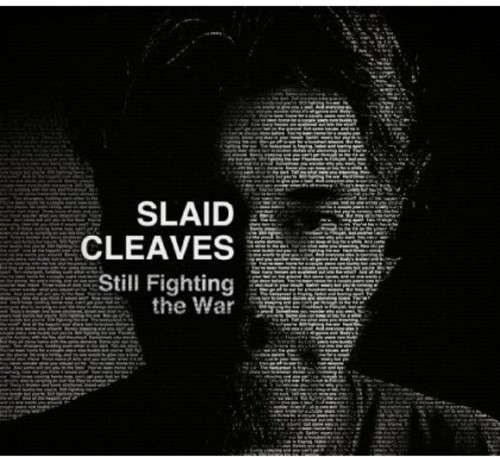 Slaid Cleaves - Still Fighting The War [Import]