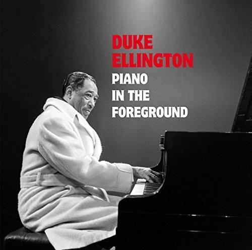 Duke Ellington - Piano In The Foreground [Import]