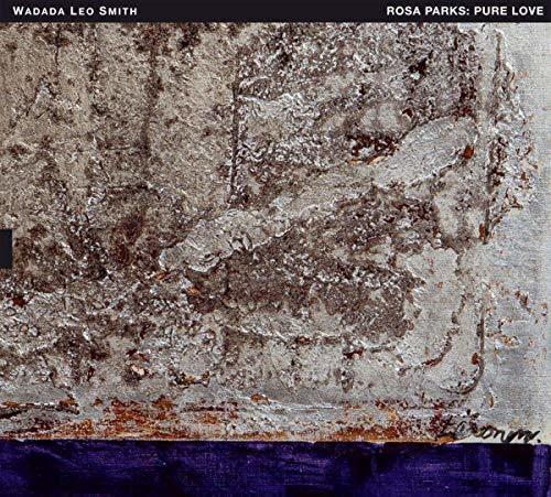 Wadada Smith Leo - Rosa Parks: Pure Love