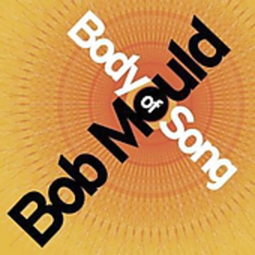 Bob Mould - Body of Song (Deluxe Version)
