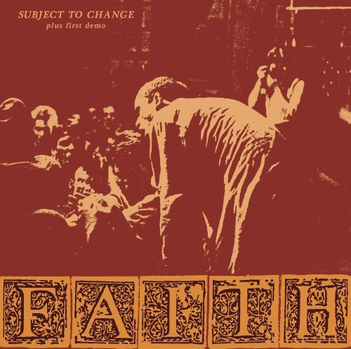 Faith - Subject To Change/First Demo