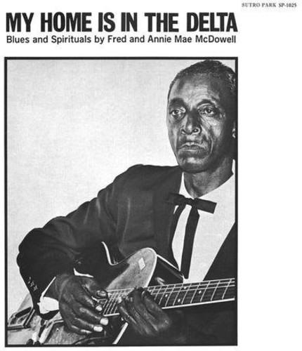 Fred Mcdowell - My Home Is In The Delta