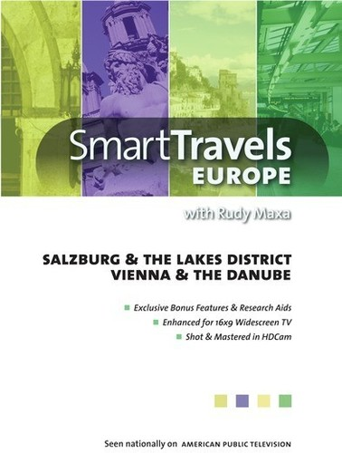 Smart Travels Europe With Rudy Maxa: Salzburg and the LakesDistrict /  Vienna and the Danube