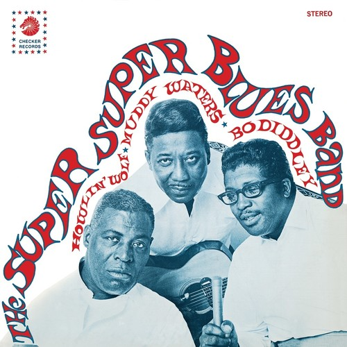 Super Super Blues Band - Howlin' Wolf Muddy Waters & Bo Diddley (Colv)