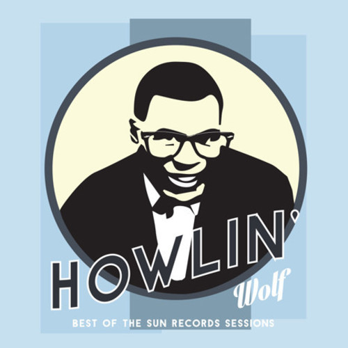 Howlin' Wolf - Best Of The Sun Records Sessions