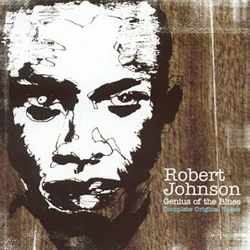Robert Johnson - Genius Of The Blues: The Complete Master Takes