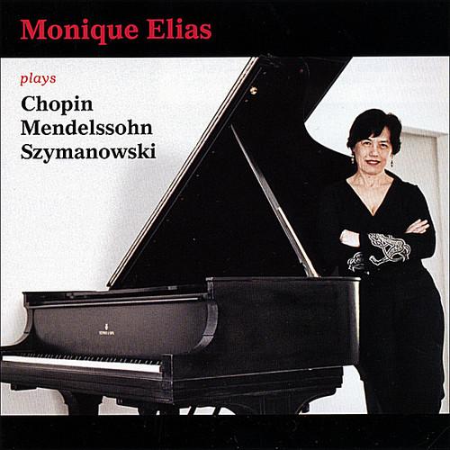 Monique Elias Plays Chopin Mendelssohn Szymanowski