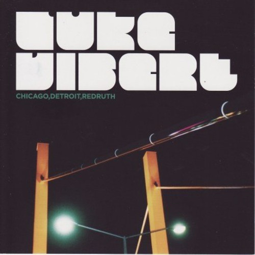 Luke Vibert - Chicago Detroit Redruth