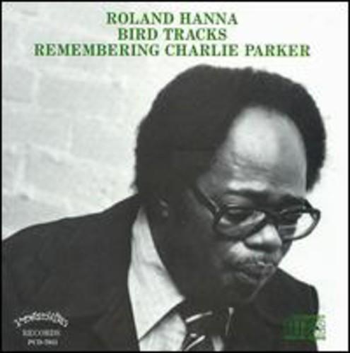Sir Hanna Roland - Birdtracks Remembering Charl