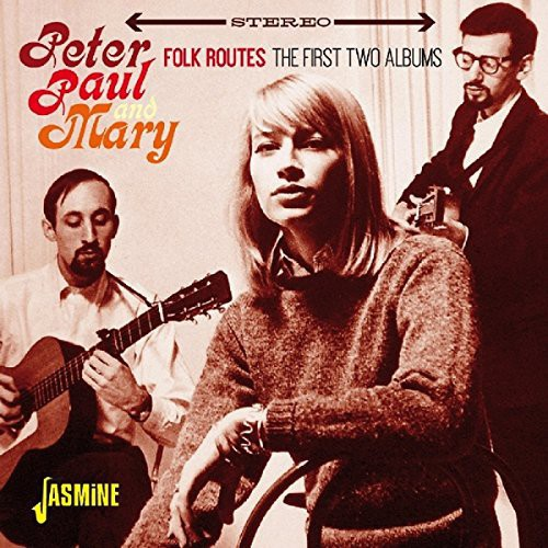 Peter, Paul & Mary - Peter Paul & Mary: Folk Routes