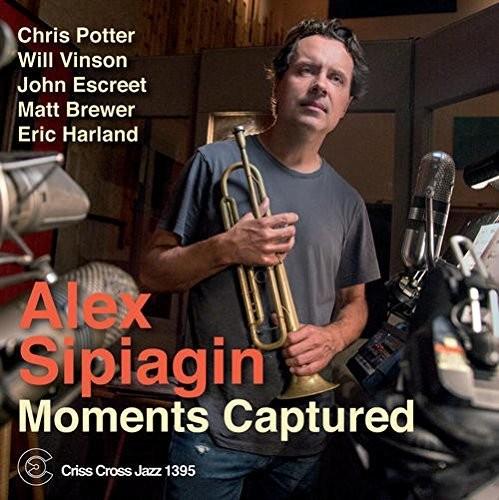 Alex Sipiagin Sextet - Moments Captured