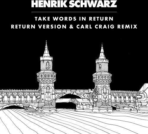 Take Words in Return (Carl Craig Instrumental Mix)