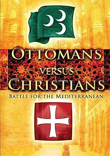 Ottomans Vs Christians: Battle for Mediterranean