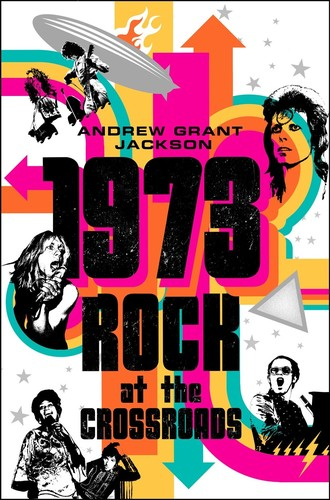 Andrew Grant Jackson - 1973: Rock at the Crossroads