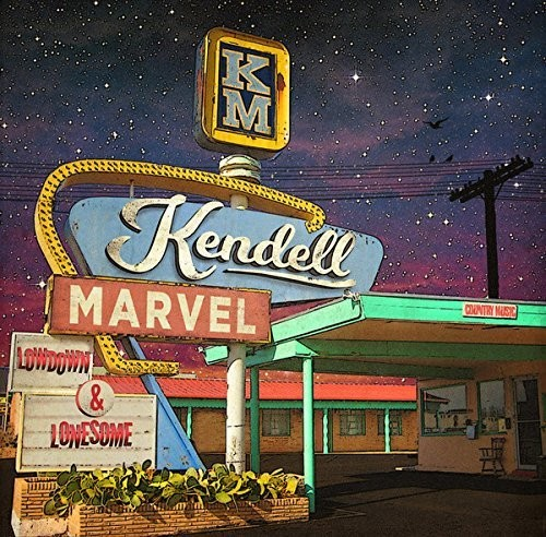 Kendell Marvel - Lowdown & Lonesome