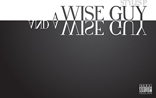 Styles P-A Wise Guy and A Wise Guy