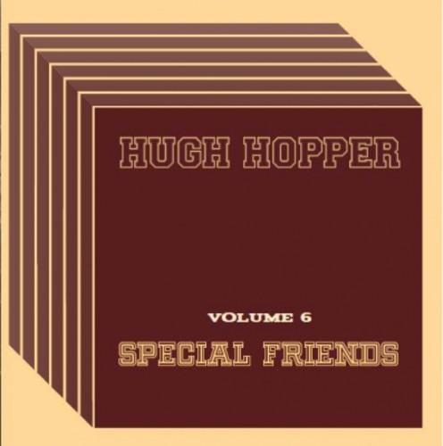 Hugh Hopper - Special Friends 6 (Uk)