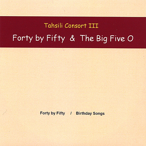 Tahsili Conosrt III-Forty By Fifty & the Big Five