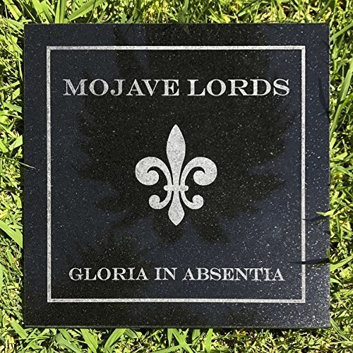 Mojave Lords - Gloria In Absentia