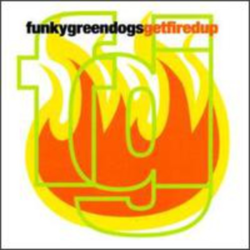 Funky Green Dogs - Get Fired Up! [Import]